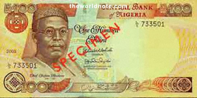 2007 ₦100 Nigeria The main feature on the front is the portrait of Chief Obafemi Awolowo, former Premier of Western Region.