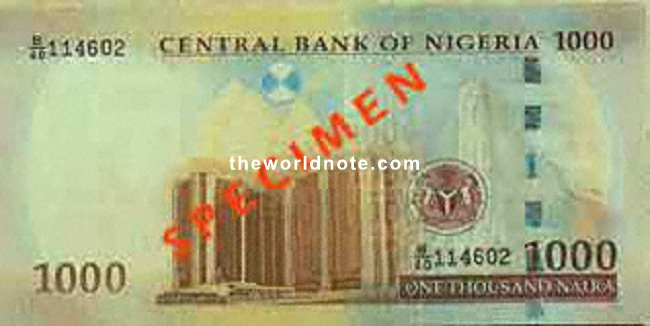 2007 ₦1000 Nigeria At the back of the note is the picture of CBN\s corporate Head Office in Abuja, Federal Capital Territory of Nigeria.